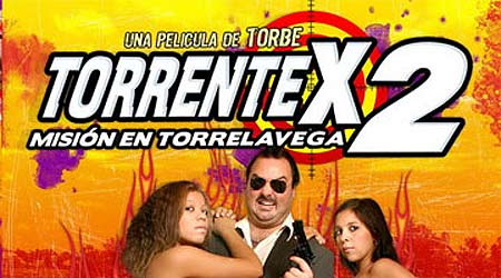 Cartel de Torrente X 2, la �ltima pel�cula de Torbe (putalocura.com).