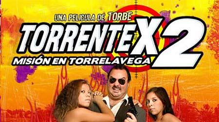 Cartel de Torrente X 2, la última película de Torbe (putalocura.com).