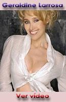 Geraldine Larrosa.