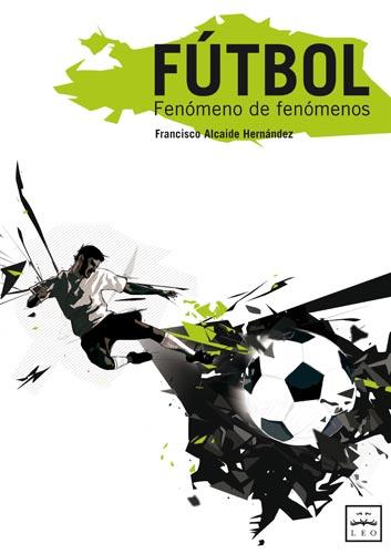'Fútbol: Fenómeno de fenómenos'