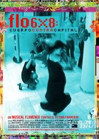 Estreno de 'Flo6x8: Cuerpo contra Capital', un musical flamenco contra el sistema financiero