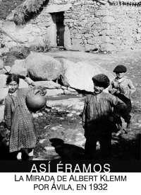 El Museo Etnográfico de León acoge desde hoy la exposición 'Así éramos. La mirada de Albert Klemm por Ávila, en 1932'