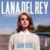 Lana del Rey - 100
