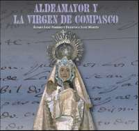La Asociación Cultural de Aldeamayor (Valladolid) presenta mañana el libro sobre la Cofradía de Compasco