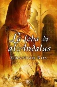 Sebastián Roa viaja al Mediterráneo del siglo XII de la mano del Rey Lobo
