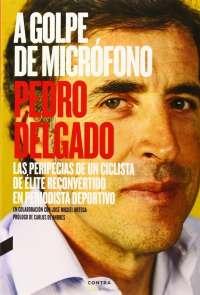 El exciclista y comentarista deportivo Pedro Delgado presenta su segundo libro 'A golpe de micrófono'