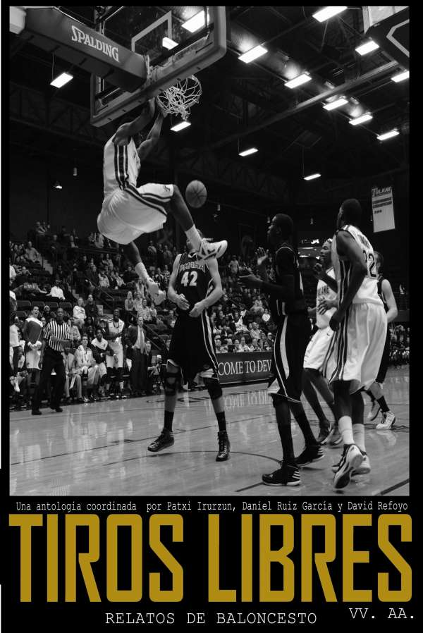 Se publica 'Tiros libres', primera antología de relatos sobre baloncesto escritos por autores españoles