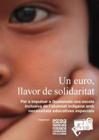 Escola Valenciana arranca una campaña solidaria para impulsar en Guatemala una escuela inclusiva del alumnado indígena