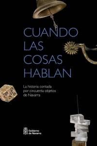 El libro 'Cuando las cosas hablan' presenta la historia de Navarra a través de 50 objetos
