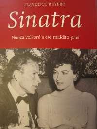 Francisco Reyero relata en su libro el desamor de Sinatra en España y su inconformismo ante el franquismo