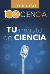 El foro 100XCiencia convoca el concurso 'Tu minuto de ciencia'