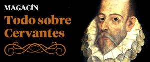 Especial Miguel de Cervantes