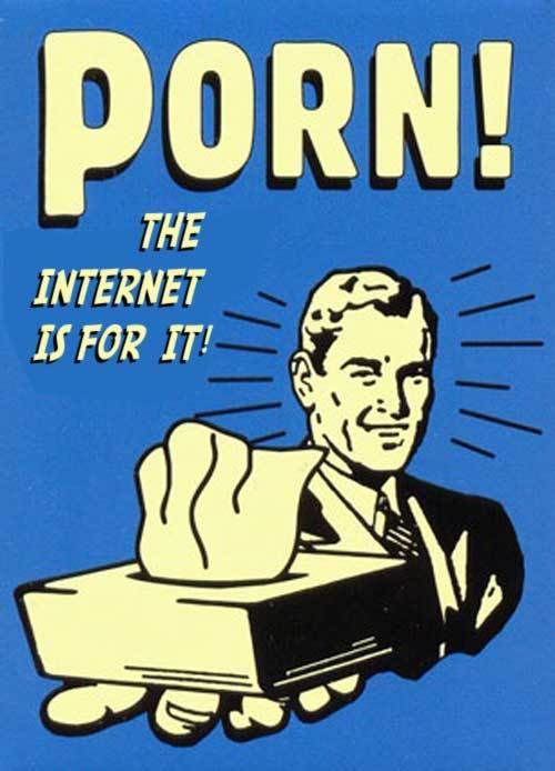 InternetisforPorn