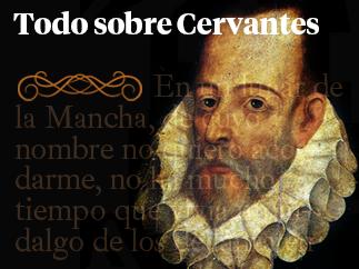 Especial Cuarto centenario de la muerte de Miguel de Cervantes