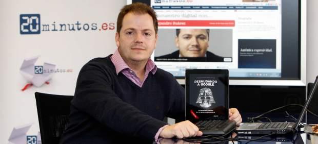 El autor de 'Desnudando a Google' inaugurará la III edición de 'Internet es Tuyo'