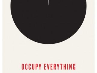 'Occupy Everything'