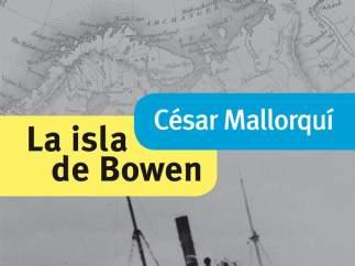 Portada de la novela 'La isla de Bowen', de César Mallorquí.