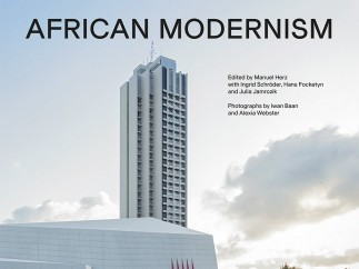 African Modernism - The Architecture of Independence