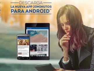 Nueva App para Android de 20minutos.