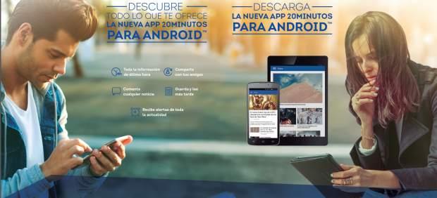 Descarga y disfruta de todas las novedades y ventajas de la nueva app de '20minutos' para Android