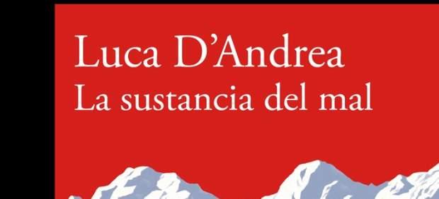 'La sustancia del mal', de Luca D´Andrea
