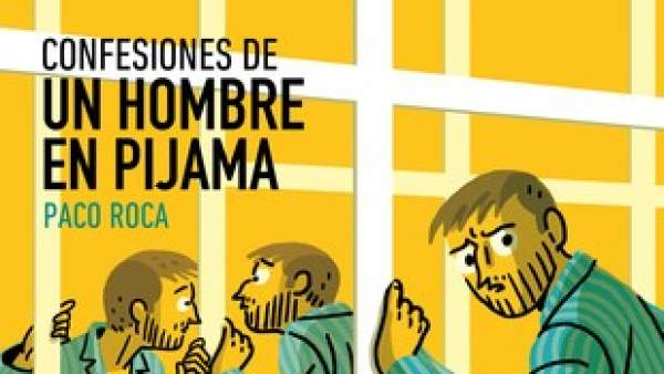 'Confesiones de un hombre en pijama', de Paco Roca