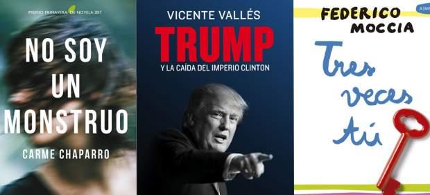 Portada de los libros 'No soy un monstruo', de Carme Chaparro; 'Trump', de Vicente Vallés; y 'Tres veces tú', de Federico Moccia.