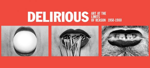 Cartel de la exposición 'Delirious: Art at the Limits of Reason (1950-1980)'
