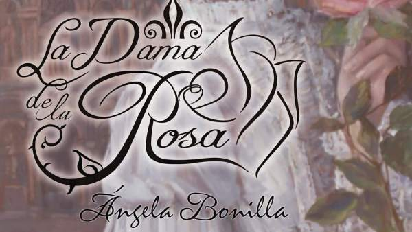 'La Dama de la rosa', de Ángela Bonilla