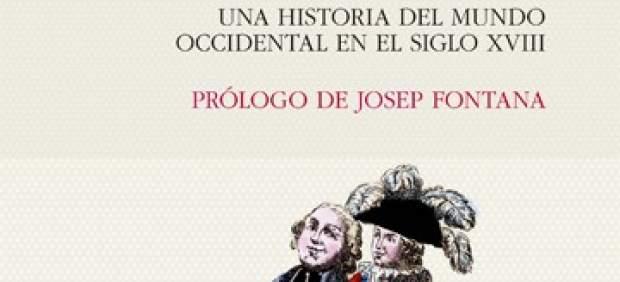 'La lucha por la desigualdad: una historia del mundo occidental en el siglo XVIII', de Gonzalo Pontón.
