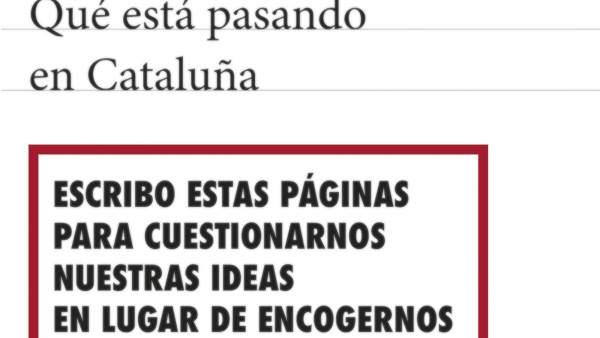 'Qué está pasando en Cataluña', el nuevo libro de Eduardo Mendoza