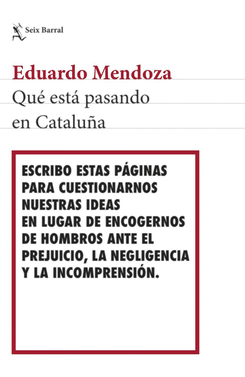 Resultado de imagen de que esta pasando en cataluña eduardo mendoza
