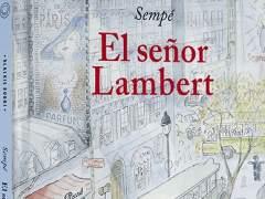 'El señor Lambert', del dibujante Sempé, llega a las librerías españolas