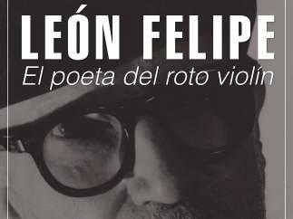 Cartel de la exposición 'León Felipe: El poeta del roto violín'