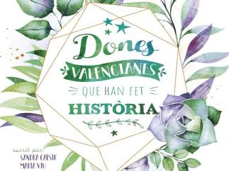 Bromera publica llibre il·lustrat dedicat a  dones valencianes extraordinàries