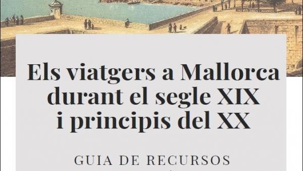 La Biblioteca de Cort edita una guía de lectura sobre los viajeros en Palma y en Mallorca durante el siglo XIX
